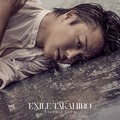 EXILE TAKAHIRO New Single「Eternal Love」
