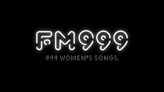 「FM999 999WOMEN'S SONGS」
